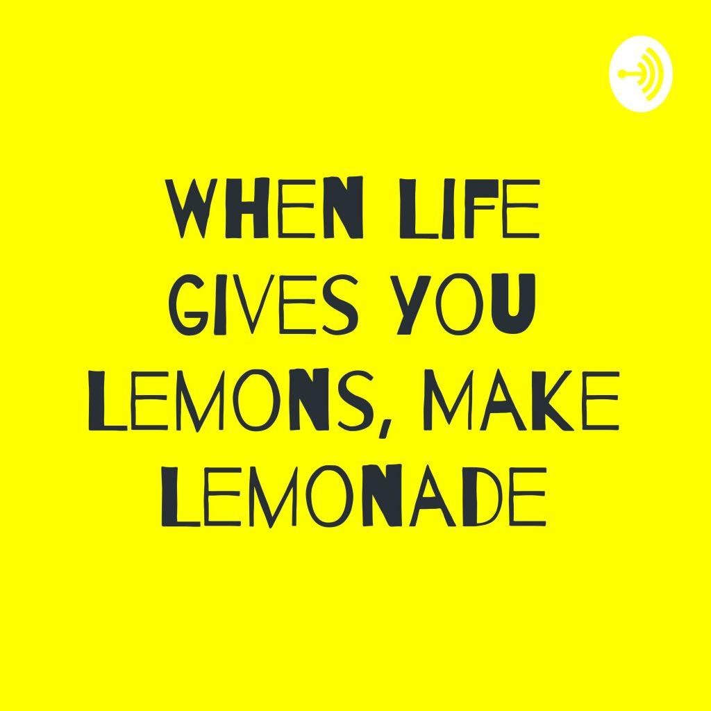 when life gives you lemon make lemonade covid-19 coronavirus ngalula beatrice kabutakapua